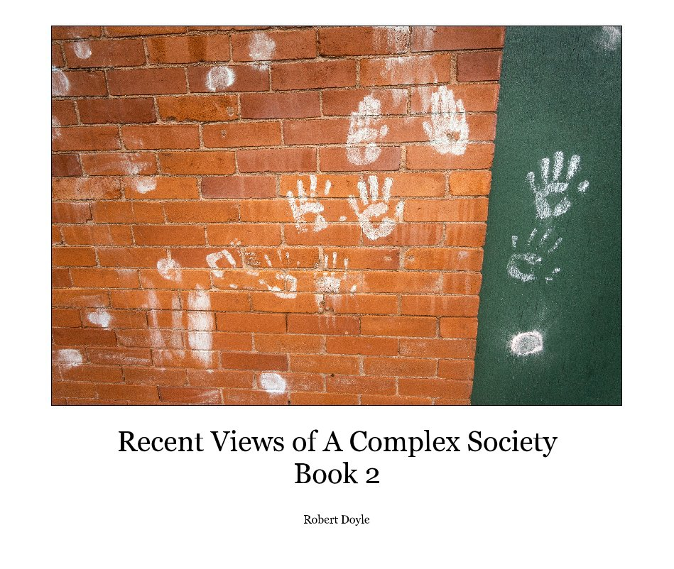 View Recent Views of A Complex Society - Book 2 by Robert Doyle
