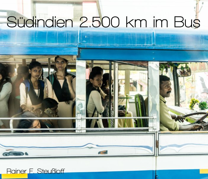 Indien im Bus - India by bus nach Rainer F. Steußloff anzeigen