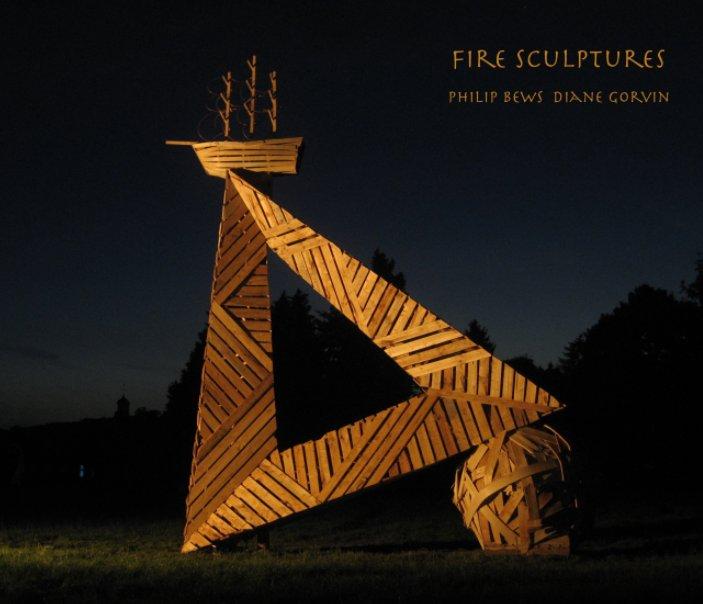 View Fire Sculptures by Philip Bews, Diane Gorvin