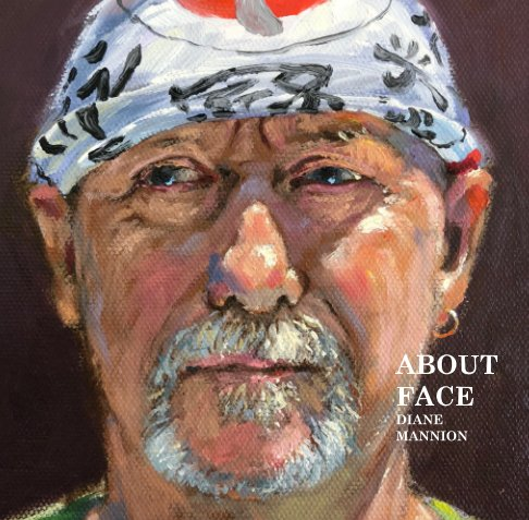 View ABOUT FACE by Diane Mannion
