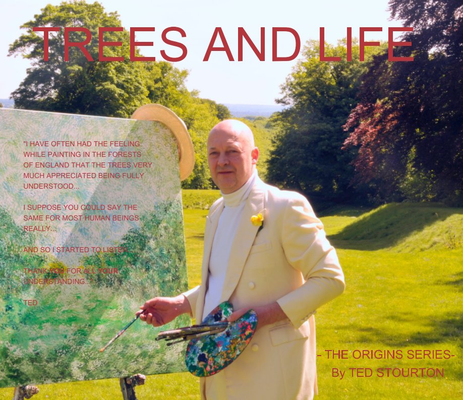 View TREES AND LIFE by Ted Stourton