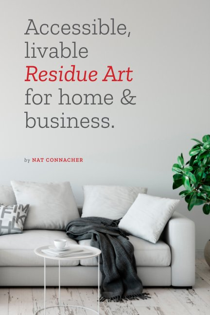 View Accessible livable Residue Art for and Business. by Nat Connacher