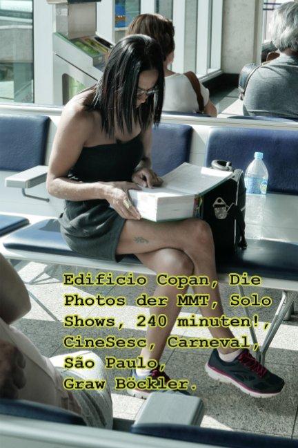 Edificio Copan, Die Photos der MMT, Solo Shows, 240 minuten!, CineSesc, Carneval, Sao Paulo, Graw Böckler nach Graw Böckler anzeigen