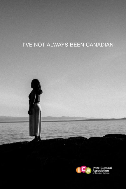 View I've Not Always Been Canadian by Inter-Cultural Association