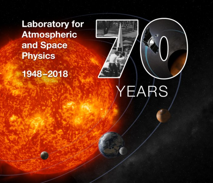 View Laboratory for Atmospheric and Space Physics - 70 Years: 1948–2018 by LASP
