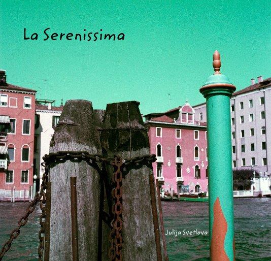 View La Serenissima by Julija Svetlova