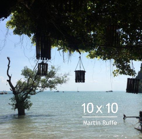 View 10 x 10 by M Ruffe