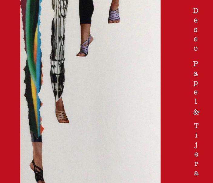 Bekijk Deseo Papel & Tijera op Silvia Yapur & Liliana Gerardi