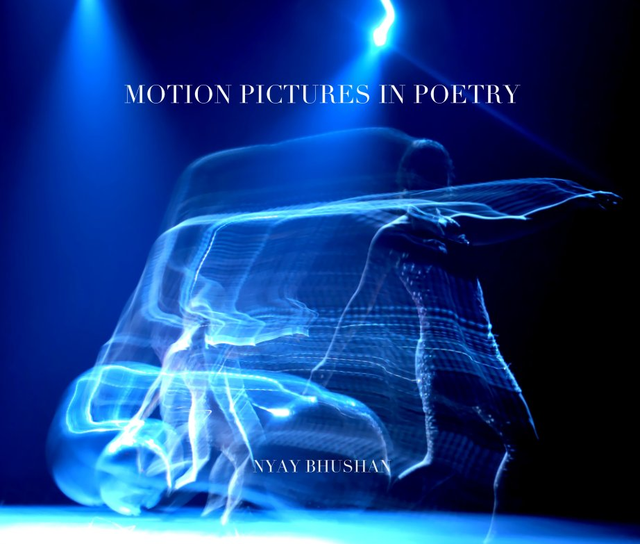 View MOTION PICTURES IN POETRY by NYAY BHUSHAN