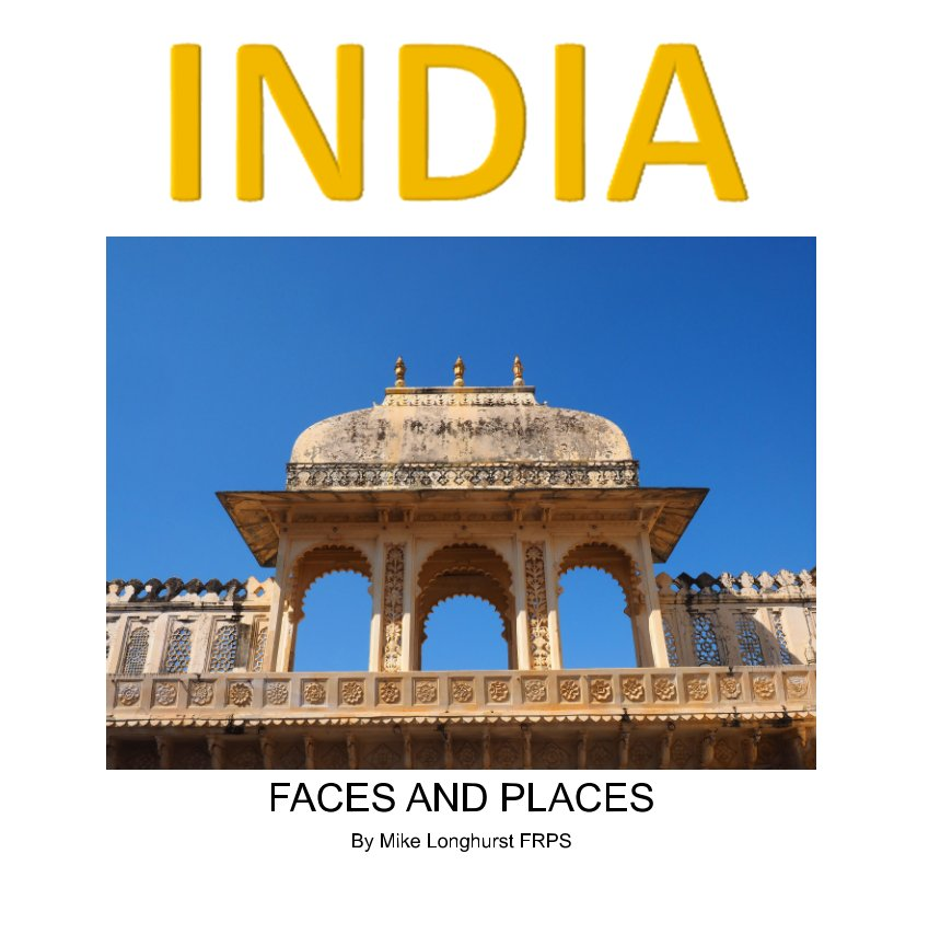 View India Faces and Places by Mike Longhurst FRPS