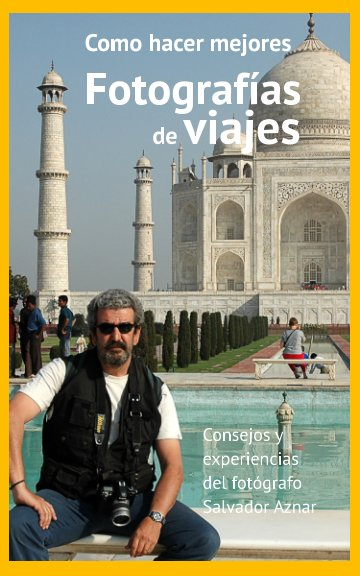 Ver Manual de fotografía de viajes por Salvador Aznar