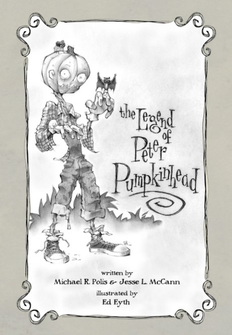 View The Legend of Peter Pumpkinhead by Michael Polis, Jesse McCann
