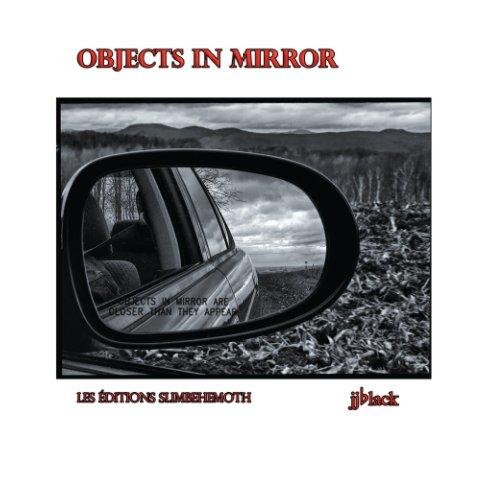 View Objects In Mirror by jjblack