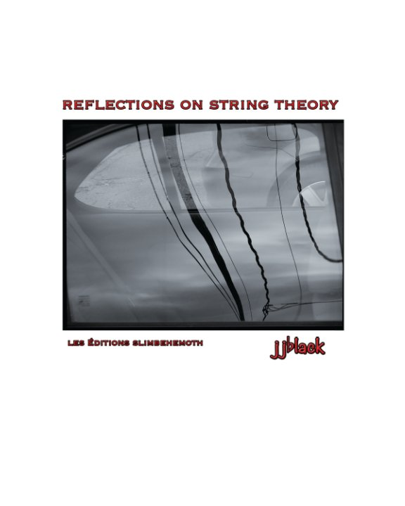 View Reflections On String Theory by jjblack