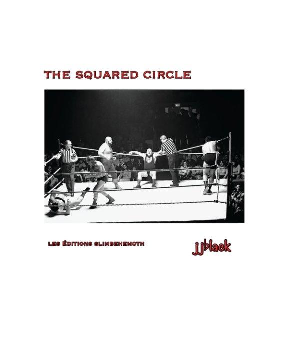 View The Squared Circle by jjblack