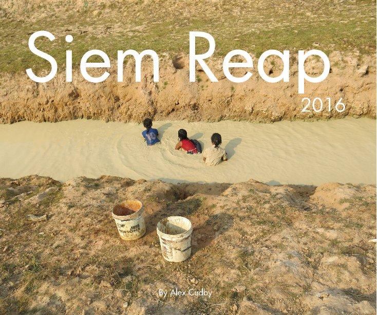 View Siem Reap by Alex Cudby