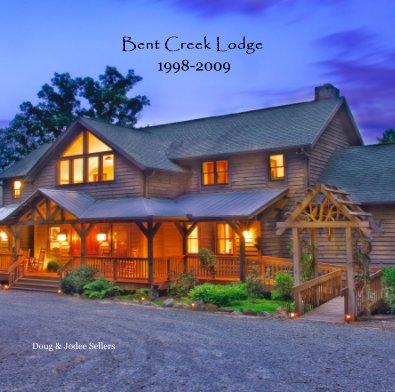 Bent Creek Lodge 1998-2009 book cover