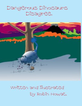 Dangerous Dinosaurs Disagree. book cover