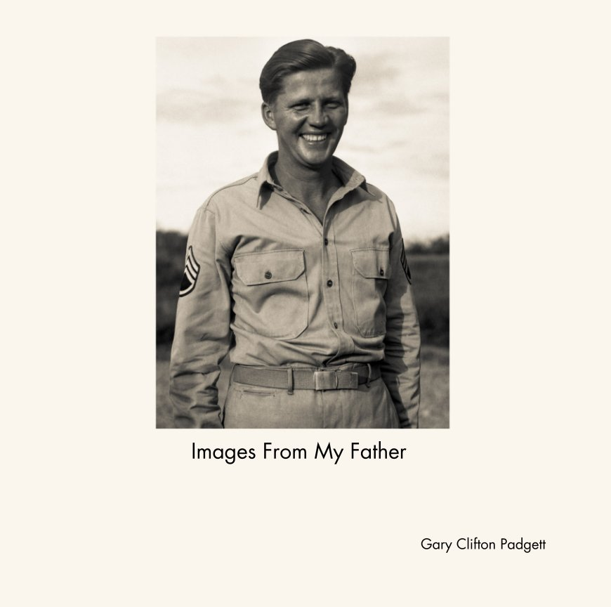 View Images From My Father by Gary Clifton Padgett