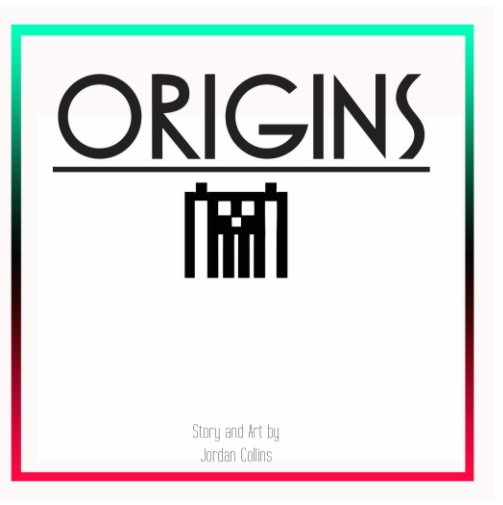 View ORIGINS: by Jordan Collins