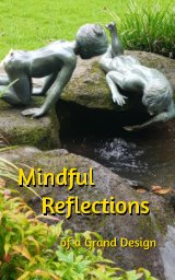Mindful Reflections of a Grand Design. book cover