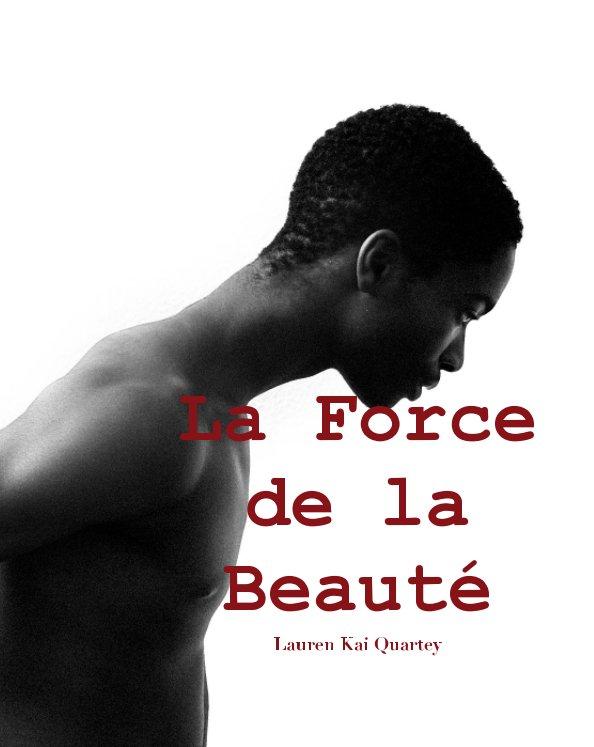 View Force De La Beaute by Lauren K Quartey