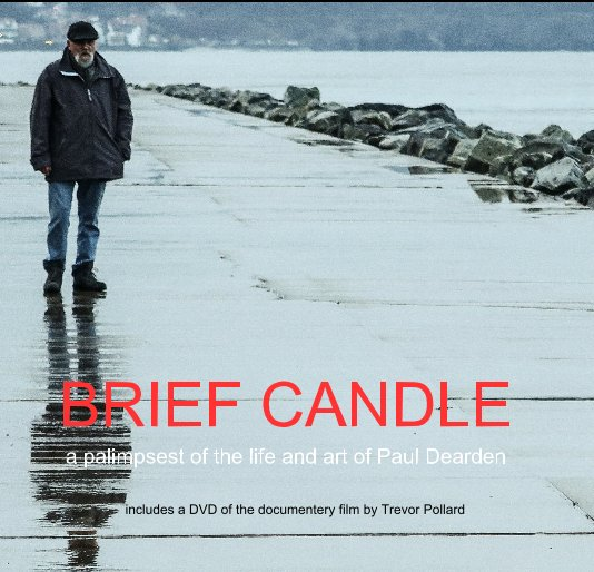 View BRIEF CANDLE by Paul Dearden
