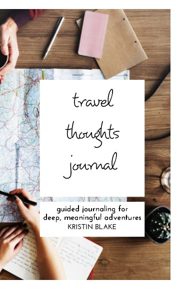 View Travel Thoughts Journal by Kristin Blake