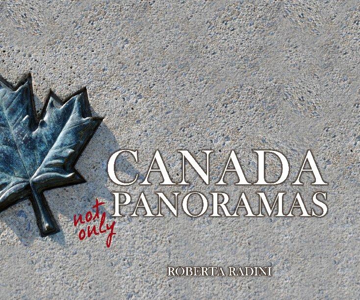 View CANADAnotonlyPANORAMAS by Roberta Radini