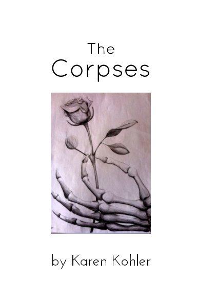View The Corpses by Karen Kohler
