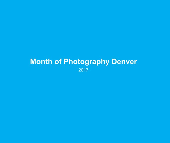 View Month of Photography Denver 2017 by Mark Sink