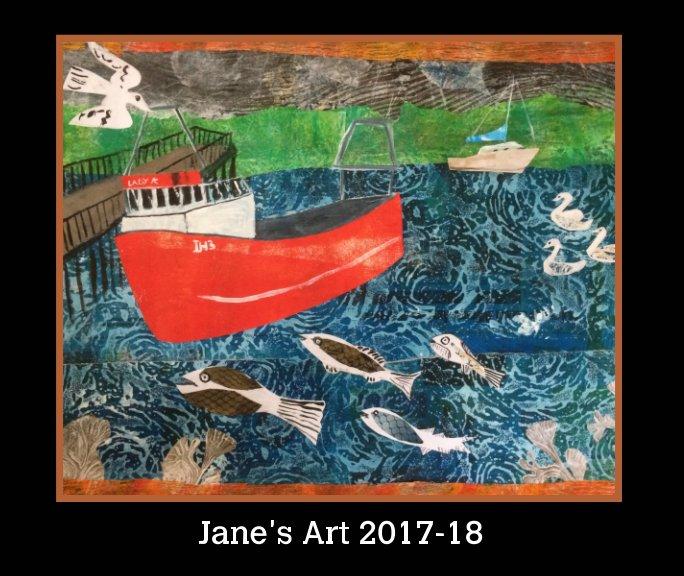 View Jane's Art 2017-2018 by Jane Watson
