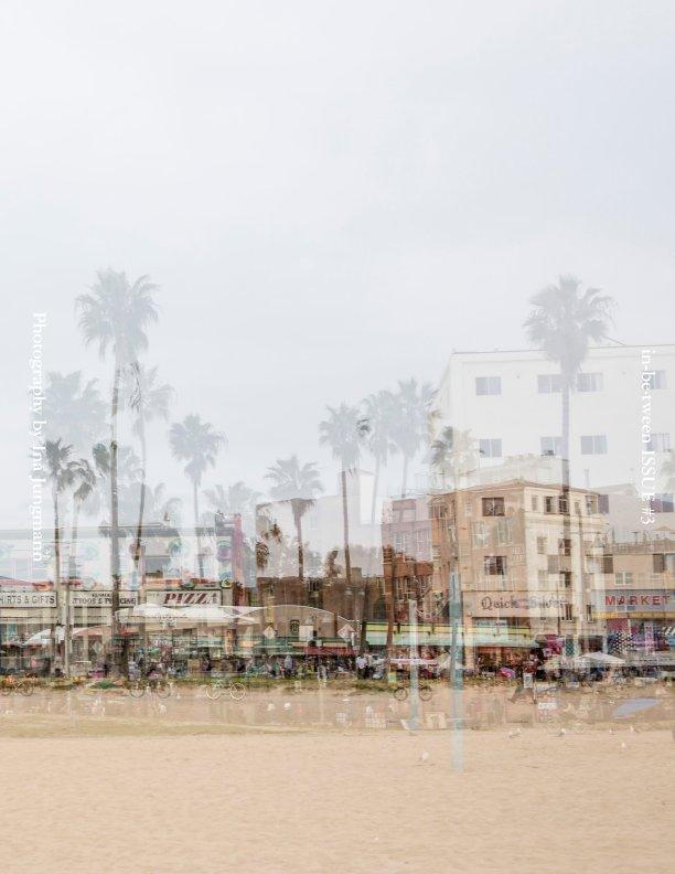 View La La Land - Los Angeles Impressions by Ina Jungmann