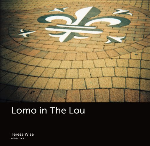 View Lomo in The Lou by Teresa Wise wisechick