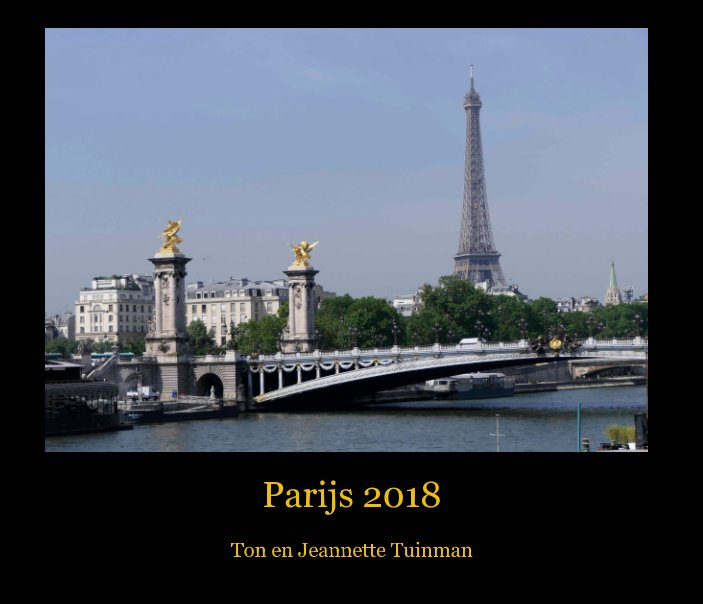 Bekijk Parijs 2018 op Ton Tuinman, Jeannette Tuinman