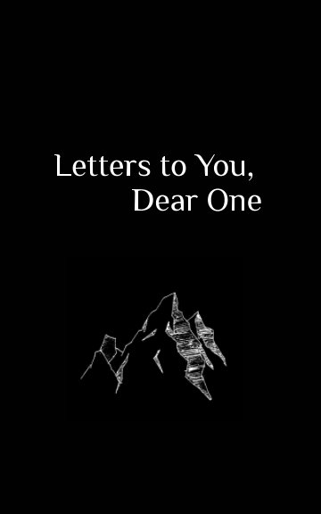 View Letters To You, Dear One by Samantha Roberts