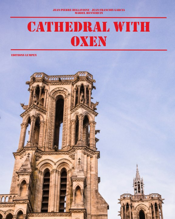 View cathedral with oxen by Bellavoine, Garcia, Hennequin