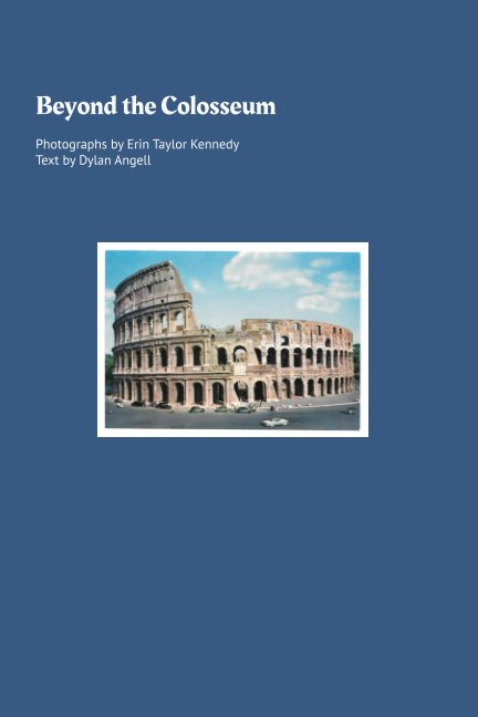 View Beyond The Colosseum by Dylan Angell & Erin Kennedy