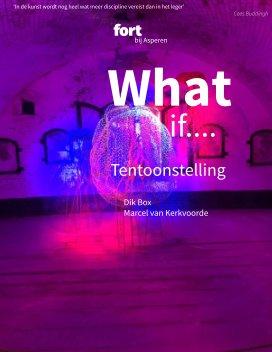 Catalogus Tentoonstelling What if.. 2018 Fort bij Asperen book cover