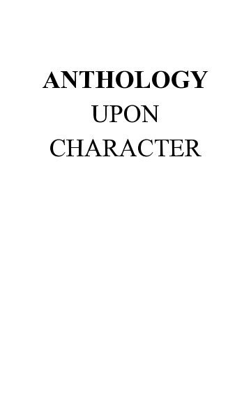 View Anthology Upon Character by Eleanor Castro