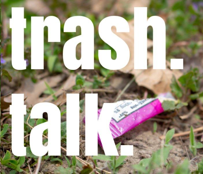 View Lets talk trash. by Jenna Clifford