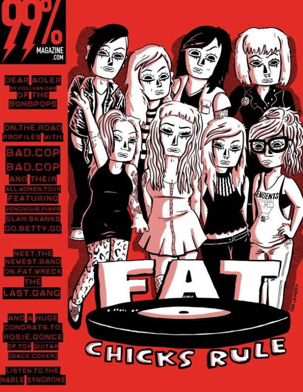 Bekijk FAT CHICKS RULE is in no way affiliated with Fat Wreck Chords and is solely the creation of 99 Percent Magazine op Billy Skelly, Poli Van Dam