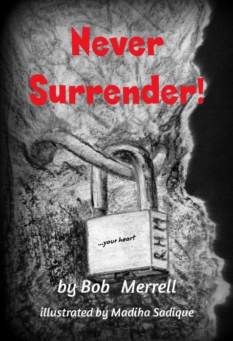 Bekijk Never Surrender op Bob Merrell