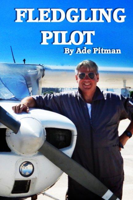 View Fledgling  Pilot by Ade Pitman