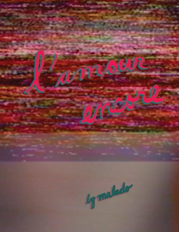 View L'Amour Encore by Malado Baldwin