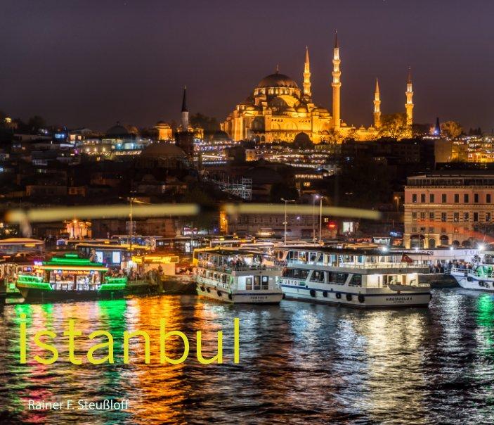 View Istanbul by Rainer F. Steußloff
