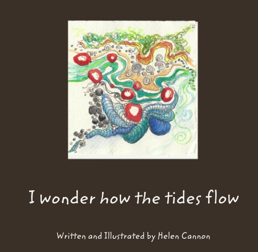 View I wonder how the tides flow by Helen Cannon