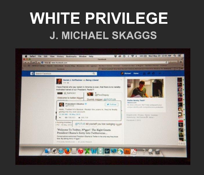 View White Privilege by J. Michael Skaggs