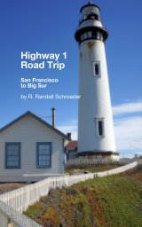 Highway 1 Road Trip: San Francisco to Big Sur  2nd Edition book cover