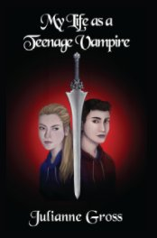 My Life As A Teenage Vampire book cover